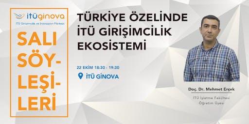 Doç. Dr. Mehmet Erçek: Türkiye Özelinde İTÜ Girişimcilik Ekosistemi
