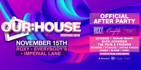 OUR:HOUSE OFFICIAL AFTER PARTY Ft Special Guests tickets