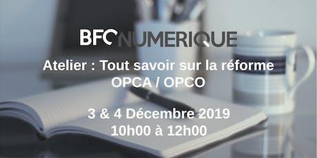 Atelier :  tout savoir sur la réforme OPCA/OPCO / Besançon billets