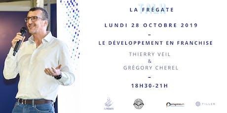 La Frégate Talk : Le développement en franchise billets