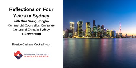 Fireside Chat and Cocktail Hour, featuring Mme Wang Hongbo, Commercial Counsellor, Consulate General of China in Sydney tickets