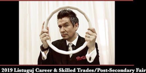 2019 Listuguj Career & Skilled Trades/Post-Secondary Fair