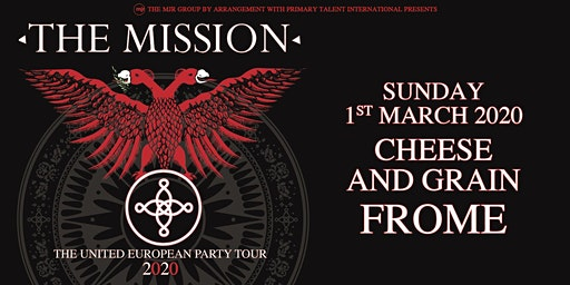 The Mission- The United European Party Tour (Cheese & Grain, Frome)