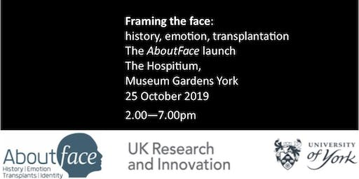 AboutFace Launch - Framing the face: history, emotion, transplantation