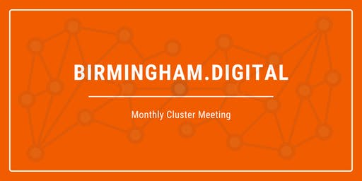 Birmingham Tech Cluster - Monthly Meeting