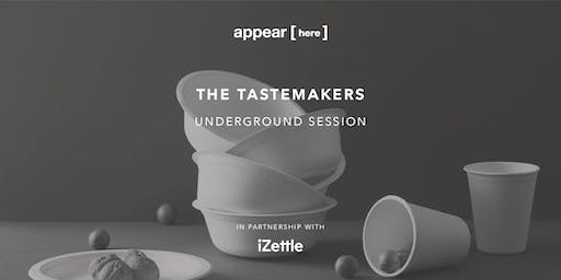 Underground Session: The Tastemakers