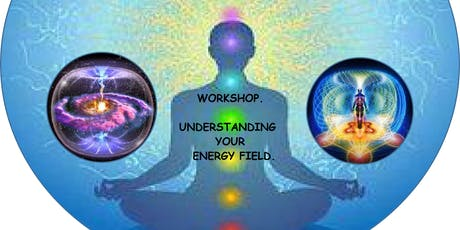 Understanding Your Energy Field. tickets