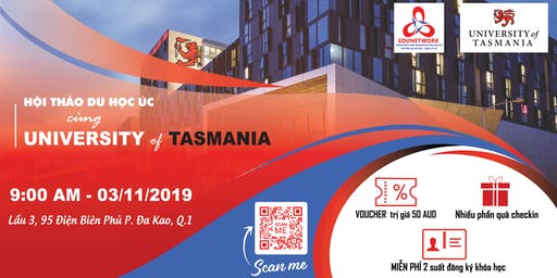 HỘI THẢO DU HỌC ÚC CÙNG UNIVERSITY OF TASMANIA