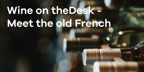 Wine on theDesk – Meet the Old French tickets