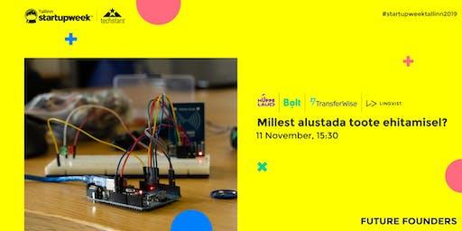 Millest alustada toote ehitamisel? at Startup Week Tallinn 2019