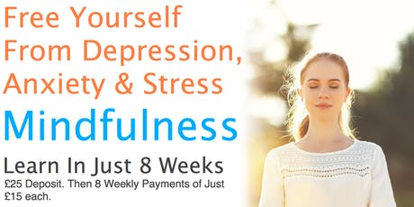 The Mindful Way - An 8 Week Program To Combat Depression, Anxiety & Stress tickets
