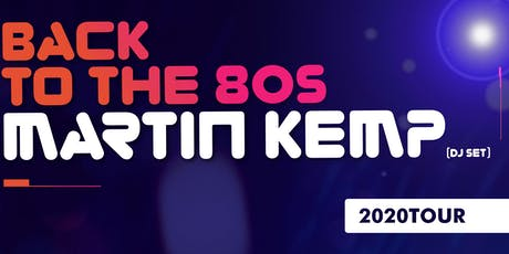 Martin Kemp - Back to the 80's DJ Tour - Wicksteed Park! tickets