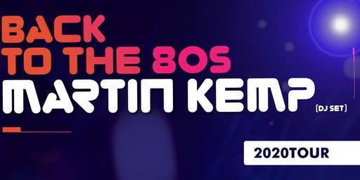 Martin Kemp - Back to the 80's DJ Tour - Shrewsbury!