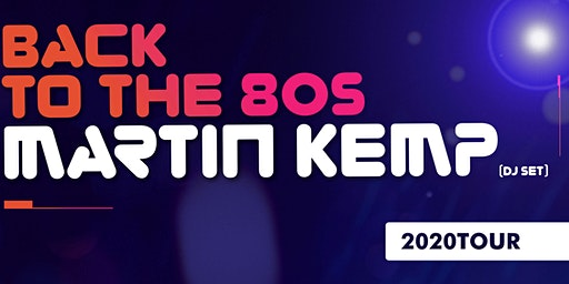 Martin Kemp - Back to the 80's DJ Tour - Wolverhampton!
