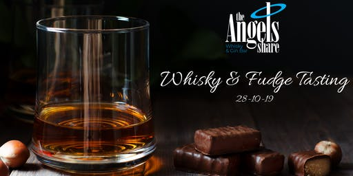 Whisky & Fudge Tasting Event - Angels Share Inverness