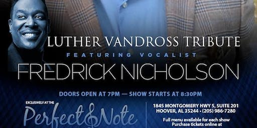Luther Vandross Tribute Featuring Vocalist Frederick Nicholson