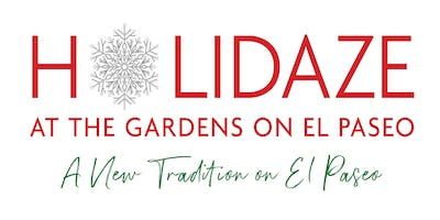 Holidaze at The Gardens on El Paseo - General Admission