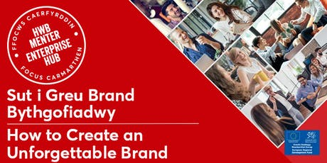 Sut i Greu Brand Bythgofiadwy | How to Create an Unforgettable Brand tickets