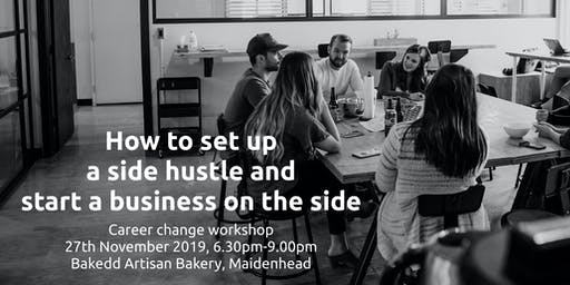 How to set up a side hustle and start a business on the side