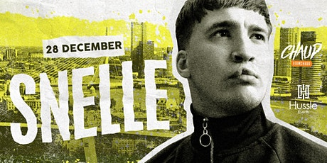 Hussle & CHAUD invites ✘ Snelle ✘ tickets