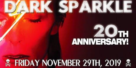Dark Sparkle's 20th Anniversary! tickets