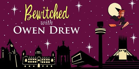 Bewitched with Owen Drew - Wirral tickets