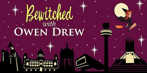 Bewitched with Owen Drew - Wirral