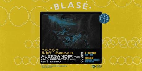 BLASÉ: Aleksandir + Miqui Brightside + Misterpiro entradas
