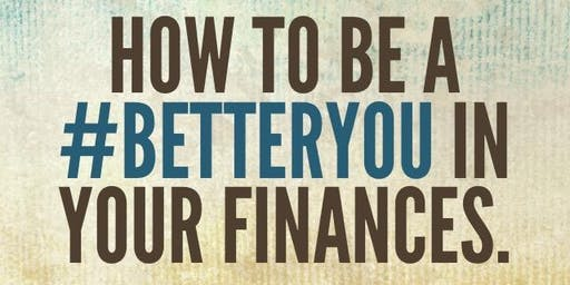 How to be a #BETTERYOU in your finances.