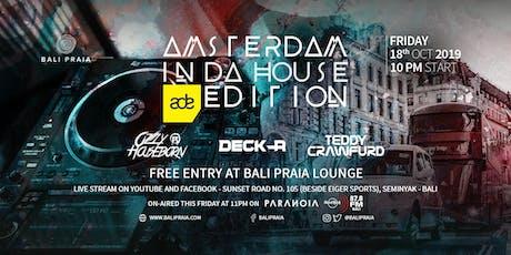 IN DA HOUSE Amsterdam Edition | Bali Praia tickets