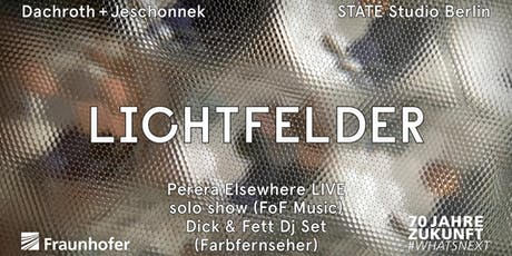 Lichtfelder: Exhibition Opening Tickets