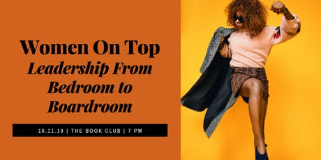 Women On Top: Leadership from Bedroom To Boardroom tickets