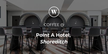 Coffee @ Point A Hotel Shoreditch tickets