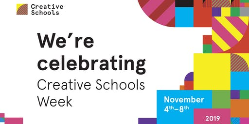 Creative Schools Week Celebratory Event