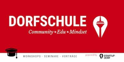 Unfuck Startups, Dorfschule powered by Startupdorf