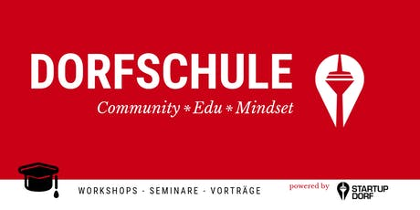 Unfuck Startups, Dorfschule powered by Startupdorf Tickets