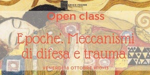 Open Class - Epochè. Meccanismi di difesa e trauma - 18 Ottobre h10>13