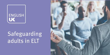 Safeguarding adults in ELT - Manchester 5 February tickets