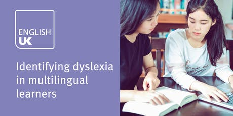 Identifying dyslexia in multilingual learners - York 31 January tickets