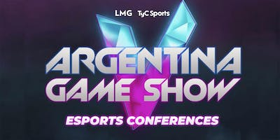 Esports Conferences -  Argentina Game Show 2019