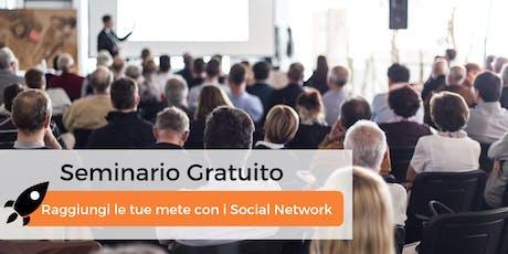 Seminario Gratuito: Raggiungi le tue mete con i Social Network biglietti