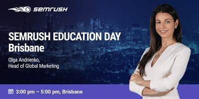SEMrush Education Day – Brisbane
