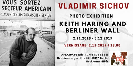 "Vladimir Sichov Photo Exhibition / ""Keith Haring and Berliner wall"" Tickets"