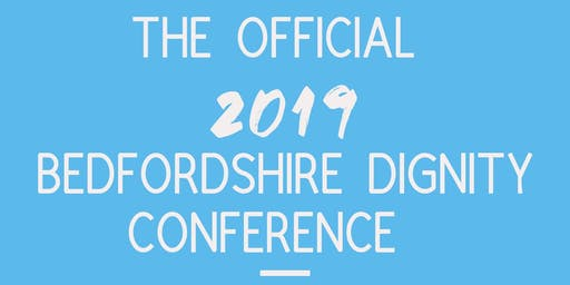 Bedfordshire Dignity Conference 2019