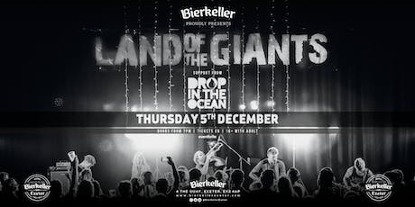 Land of the Giants with support from Drop in the Ocean tickets