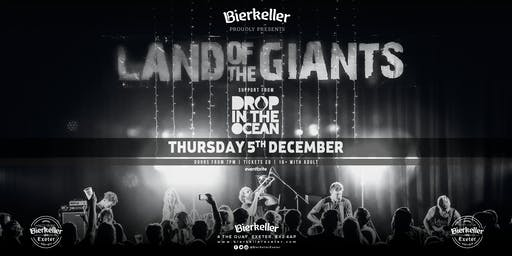 Land of the Giants with support from Drop in the Ocean