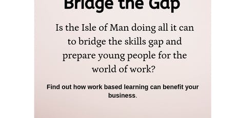 Bridge the Gap | Showcasing work experience & work placements tickets