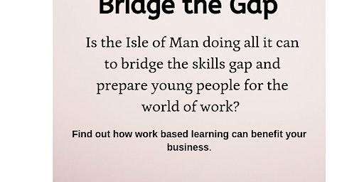 Bridge the Gap | Showcasing work experience & work placements