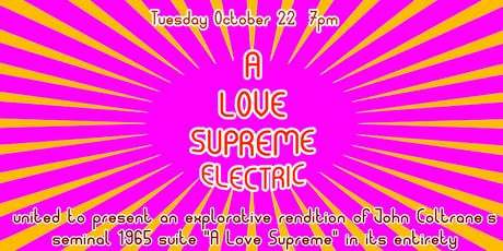 A LOVE SUPREME ELECTRIC tickets