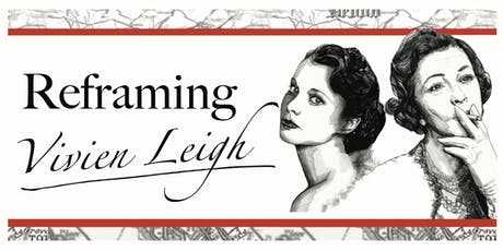 Reframing Vivien Leigh: Project Launch & Exhibition tickets